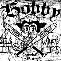 Is What It Is — Bobby Baseball Bat