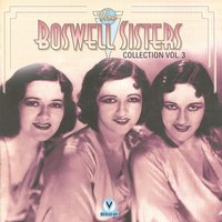 Boswell Sisters Vol.3 1932-33 — The Boswell Sisters