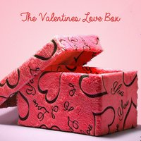 The Valentines Love Box — The Karaoke Universe