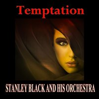 Temptation — Stanley Black and his Orchestra