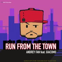 Run From The Town — Andrey FAN