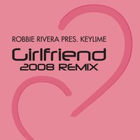 Girlfriend — Robbie Rivera