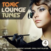 Toxic Lounge Tunes, Vol. 4 — сборник