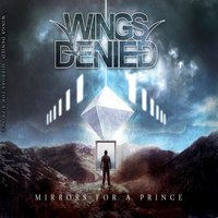 Mirrors for a Prince — Wings Denied