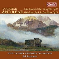 Andreae: String Quartet, Six Piano Pieces, String Trio, Violin Sonata — Rita Manning, Volkmar Andreae, Fali Pavri, The Locrian Ensemble of London