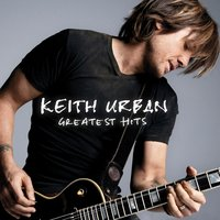 Greatest Hits - 18 Kids — Keith Urban