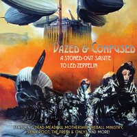 Dazed & Confused - A Stoned-Out Salute to Led Zeppelin — сборник