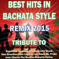 Best Hits in Bachata Style Remix 2015 — Kar Play
