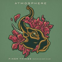 Finer Things — Atmosphere