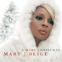 A Mary Christmas — Mary J. Blige