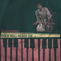 Rock Will Never Die, Vol. 1 — Chuck Berry