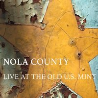 Live at the Old U.S. Mint — Nola County