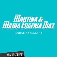 Caballo Blanco — Martina, Maria Eugenia Diaz