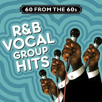 60 from the 60s - R&B Vocal Group Hits — сборник