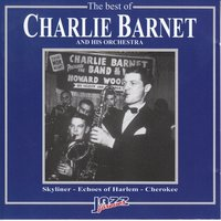 The Best of Charlie Barnet Orchestra — Charlie Barnet