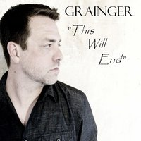 This Will End — Grainger