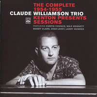 The Complete 1954-1955 Kenton Presents Sessions — Claude Williamson Trio