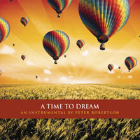 A Time to Dream — Peter Robertson