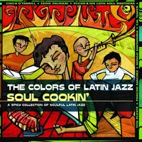 The Colors Of Latin Jazz: Soul Cookin' — сборник