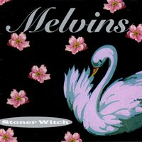 Stoner Witch — Melvins