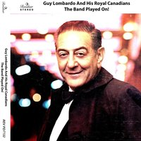 The Band Played On! — Guy Lombardo & His Royal Canadians