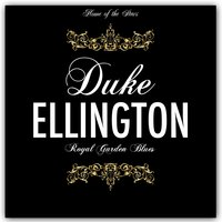 Royal Garden Blues — Duke Ellington
