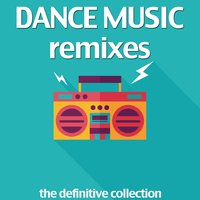 Dance Music Remixes: The Definitive Collection — сборник