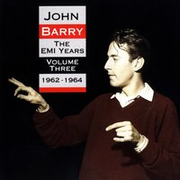 The EMI Years - Volume 3 (1962-1964) — John Barry