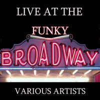 Live at the Funky Broadway — сборник