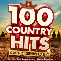 100 Country Hits & Greatest Country Classics - The Very Best Classic Country Music Collection — сборник