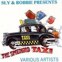 "Sly & Robbie Present ""The Speeding Taxi"" — Sly & Robbie"
