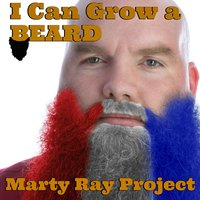 I Can Grow a Beard — Marty Ray Project, Jonny Freesh