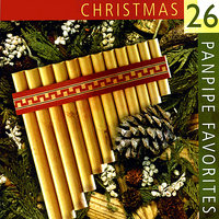26 Christmas Panpipe Favorites Played on authentic European & Andean Panflutes/Panpipes — Simon Bernard-Smith