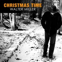 Christmas Time — Walter Miller