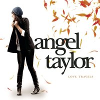 Love Travels — Angel Taylor