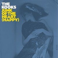 Junk Of The Heart (Happy) — The Kooks