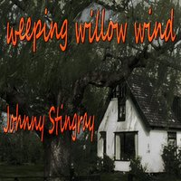 Weeping Willow Wind — Johnny Stingray, Johmmy Stingray