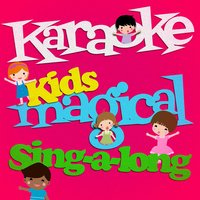 Karaoke - Kids Magical Sing-a-Long — Karaoke