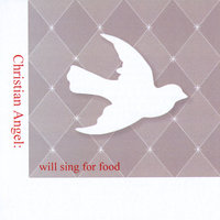Christian Angel: Will Sing for Food — Christian Angel