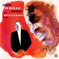 Count Basie Swings & Joe Williams Sings — Count Basie & His Orchestra, Joe Williams