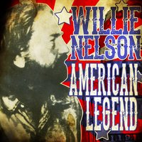 American Legend — Willie Nelson