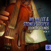 Wilma Lee & Stoney Cooper Country Sounds, Vol. 1 — Wilma Lee & Stoney Cooper