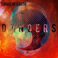 Dangers — Things of Earth