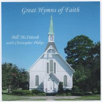 Great Hymns of Faith (feat. Christopher Philips) — Bill McIntosh