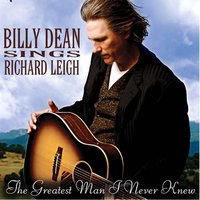 Billy Dean Sings Richard Leigh — Billy Dean