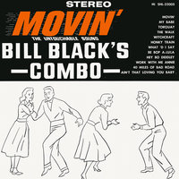 Movin' — Bill Black's Combo