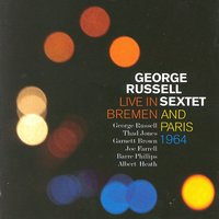 Live In Bremen And Paris 1964 — Geroge Russell Sextet