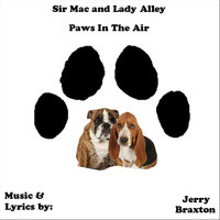 Sir Mac and Lady Alley: Paws in the Air — Jerry Braxton