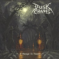 A Passage To Forever — Dusk Chapel