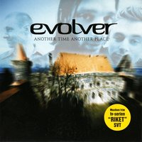 Another Time Another Place - EP — Evolver
